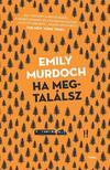Emily Murdoch - Ha megtalálsz<!--span style='font-size:10px;'>(G)</span-->