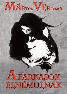 Marton Veronika - A farkasok elnémulnak