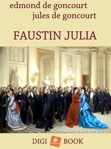 J. Goncourt E. és - Faustin Júlia [eKönyv: epub, mobi]