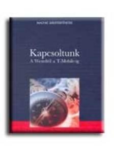 Dávid Andor - KAPCSOLTUNK - A WESTELTŐL A T-MOBILE-IG - FŰZÖTT