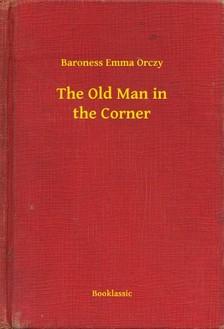 Orczy Baroness Emma - The Old Man in the Corner [eKönyv: epub, mobi]