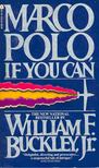 BUCKLEY, WILLIAM F. - Marco Polo If You Can [antikvár]