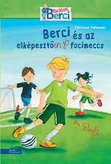 Christian Tielman - Berci és az elképesztően jó focimeccs