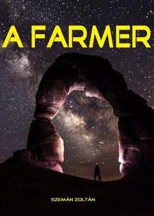 Zoltán Szemán - A farmer [eKönyv: epub, mobi]