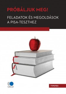 - Próbáljuk meg! Feladatok és megoldások a PISA-teszthez [eKönyv: pdf]