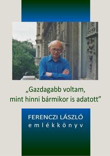 """Szerk.: Tóth Szilvia - """"Gazdagabb voltam, mint hinni bármikor is adatott"""" -  ÜKH 2018"""