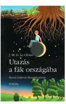 J.M.G. Le Clézio - Utazás a fák országába