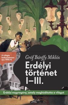 BÁNFFY MIKLÓS - Erdélyi történet I-III.