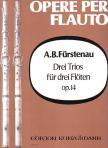 FÜRSTENAU, A.B. - DREI TRIOS FÜR DREI FLÖTEN OP.14