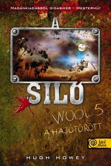 Hugh Howey - A Siló 5. - A hajótörött - PUHA BORÍTÓS