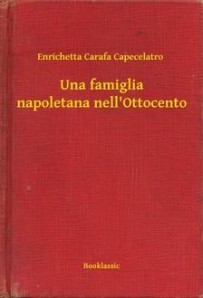Capecelatro Enrichetta Carafa - Una famiglia napoletana nell'Ottocento [eKönyv: epub, mobi]