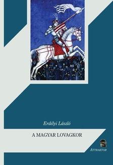 Erdélyi László - A magyar lovagkor ***