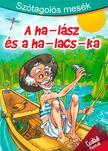 - SZÓTAGOLÓS MESÉK - A HA-LÁSZ ÉS A HA-LACS-KA