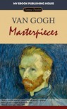 House My Ebook Publishing - Van Gogh - Masterpieces [eKönyv: epub, mobi]