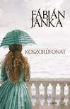 Fábián Janka - Koszorúfonat [eKönyv: epub, mobi]<!--span style='font-size:10px;'>(G)</span-->