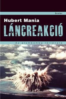 Hubert Mania - LÁNCREAKCIÓ - AZ ATOMBOMBA TÖRTÉNETE - KEMÉNY BORÍTÓS ###