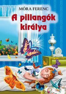 MÓRA FERENC - A pillangók királya ###