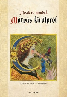 Kríza Ildikó - Mesék és mondák Mátyás királyról [eKönyv: epub, mobi]