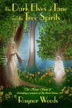Woods Raynor - The Dark Elves of Tane and the Tree Spirits [eKönyv: epub,  mobi]