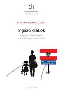 Langerné Buchwald Judit - Ingázó diákok - avagy tanulási célú ingázás az osztrák-magyar határ mentén