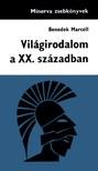 Benedek Marcell - Világirodalom III. - Világirodalom a XX. Században [eKönyv: epub, mobi]