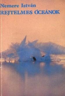 NEMERE ISTVÁN - Rejtelmes óceánok [eKönyv: epub, mobi]