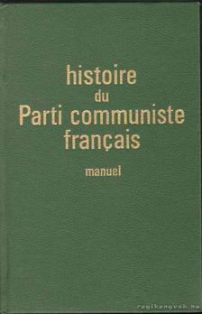 Histoire du Parti communiste francais (dedikált) [antikvár]