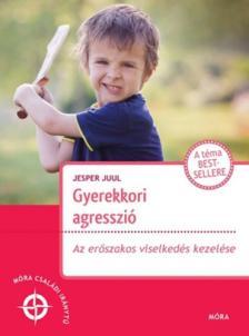 Jesper Juul - Gyerekkori agresszió - Az erőszakos viselkedés kezelése