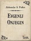 Aleksandar Sergejeviè Pu¹kin, Ivan Trnski, Zvonimir Bulaja - Evgenij Onjegin [eKönyv: epub, mobi]