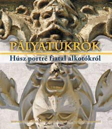 Ekler Andrea, Erős Kinga (szerk.) - Bakos Zoltán fényképeive - PÁLYATÜKRÖK - HÚSZ PORTRÉ FIATAL ALKOTÓKRÓL