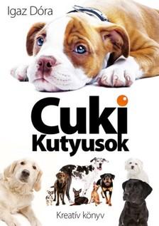 Igaz Dóra - Cuki kutyusok [eKönyv: pdf, epub, mobi]