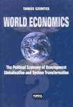 Szentes Tamás - World Economics 2 - The Political Economy of Development,  Globalization and System Transformation [eKönyv: pdf]