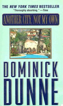 Dominick Dunne - Another City, not My Own [antikvár]