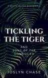 Chase Joslyn - Tickling The Tiger [eKönyv: epub, mobi]
