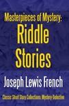 French Joseph Lewis - Masterpieces of Mystery: Riddle Stories [eKönyv: epub,  mobi]