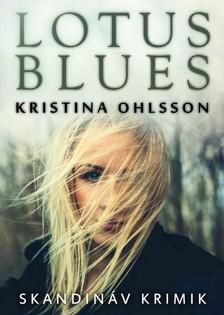 Kristina Ohlsson - Lotus blues [eKönyv: epub, mobi]