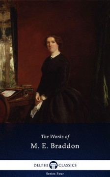 Braddon, M. E. - Delphi Complete Works of M. E. Braddon (Illustrated) [eKönyv: epub, mobi]