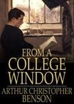 Benson Arthur Christopher - From a College Window [eKönyv: epub,  mobi]