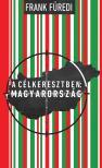 Frank Füredi - A célkeresztben: Magyarország