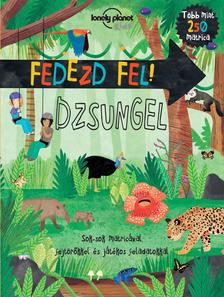 Lonely Planet - Fedezd fel! Dzsungel