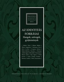 Boka László - Az identitás forrásai. Hangok, szövegek, gyűjtemények