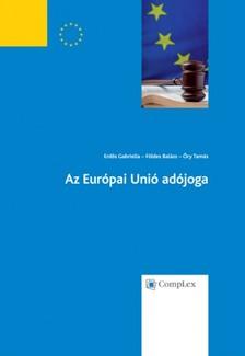 Erdős Gabriella - Földes Balázs - Őry Tamás - Az Európai Unió adójoga [eKönyv: epub, mobi]