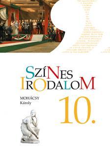 MOHÁCSY KÁROLY - KN-0020/2 SZÍNES IRODALOM 10. TK.