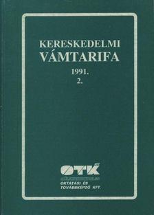 Kereskedelmi vámtarifa 1991. 2. [antikvár]