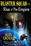 Crossley Russ - Blaster Squad #5 - Rise of the Empire [eKönyv: epub,  mobi]