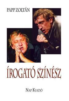 Papp Zoltán - Írogató színész