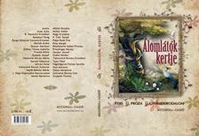 Accordia antológia - ÁLOMLÁTÓK KERTJE - VERS - PRÓZA - GYERMEKIRODALOM