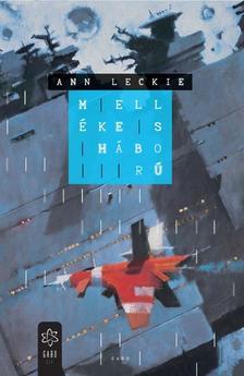 Ann Leckie - Mellékes háború