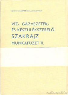 Balogh Ferenc - Víz-, gázvezeték- és készülékszerelő szakrajz munkafüzet II. [antikvár]