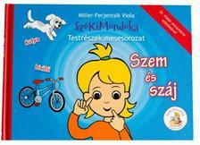 Miller- Ferjentsik Viola - Szem és száj - Szókimondóka testrészek mesesorozat